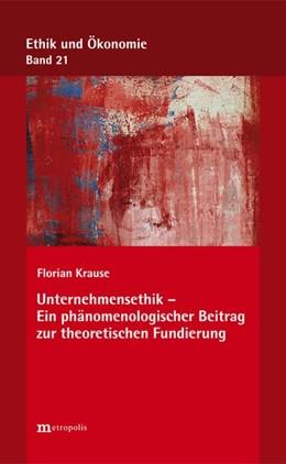 Abbildung von Krause | Unternehmensethik - Ein phänomenologischer Beitrag zur theoretischen Fundierung | 1. Auflage | 2019 | beck-shop.de