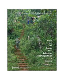 Abbildung von Geißler / Gerrets / Kelly / Mangesho | Amani - Auf den Spuren einer kolonialen Forschungsstation in Tansania | 2020