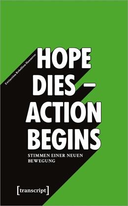 Abbildung von »Hope dies - Action begins«: Stimmen einer neuen Bewegung | 2019
