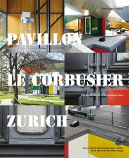 Abbildung von Schmed / Rüegg | Pavillon Le Corbusier Zurich | 2019 | The Restoration of an Architec...
