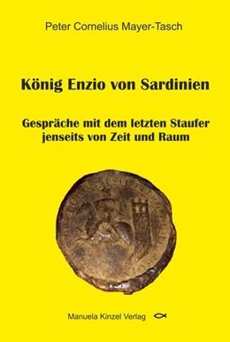 Abbildung von Mayer-Tasch   König Enzio von Sardinien   2019   Gespräche mit dem letzten Stau...