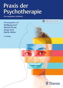 Abbildung von Senf / Broda / Voos / Neher | Praxis der Psychotherapie | 6., überarbeitete Auflage | 2020 | Ein integratives Lehrbuch