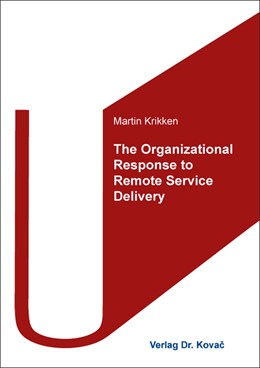 Abbildung von Krikken | The Organizational Response to Remote Service Delivery | 2019 | A Competence-Based Exploration... | 513