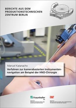 Abbildung von Katanacho / Uhlmann | Verfahren zur kamerabasierten Instrumentennavigation am Beispiel der HNO-Chirurgie. | 2019