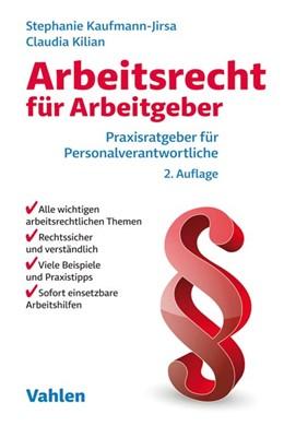 Abbildung von Kaufmann-Jirsa / Kilian | Arbeitsrecht für Arbeitgeber | 2. Auflage | 2019 | Praxisratgeber für Personalver...