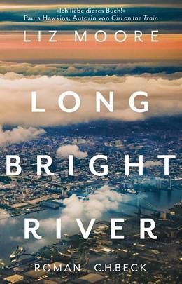 Abbildung von Moore, Liz   Long Bright River   1. Auflage   2020   beck-shop.de