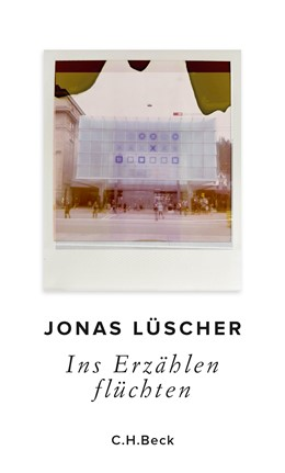Abbildung von Lüscher, Jonas | Ins Erzählen flüchten | 2020 | Poetikvorlesung