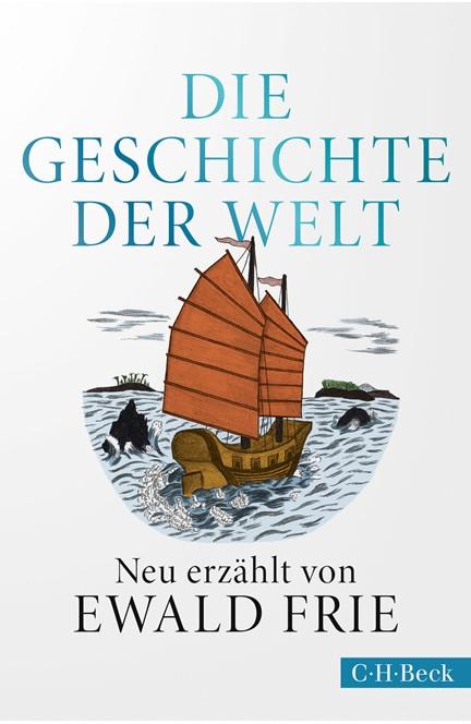 Cover: Ewald Frie, Die Geschichte der Welt