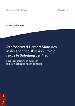 Abbildung von Lütkebomert   Herbert Marcuse in der Theoriediskussion um die sexuelle Befreiung der Frau   1. Auflage   2019   beck-shop.de