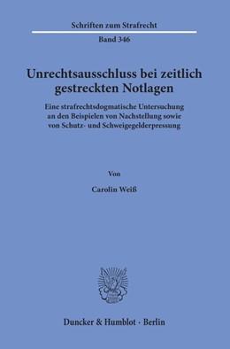 Abbildung von Weiß | Unrechtsausschluss bei zeitlich gestreckten Notlagen. | 1. Auflage | 2019 | beck-shop.de