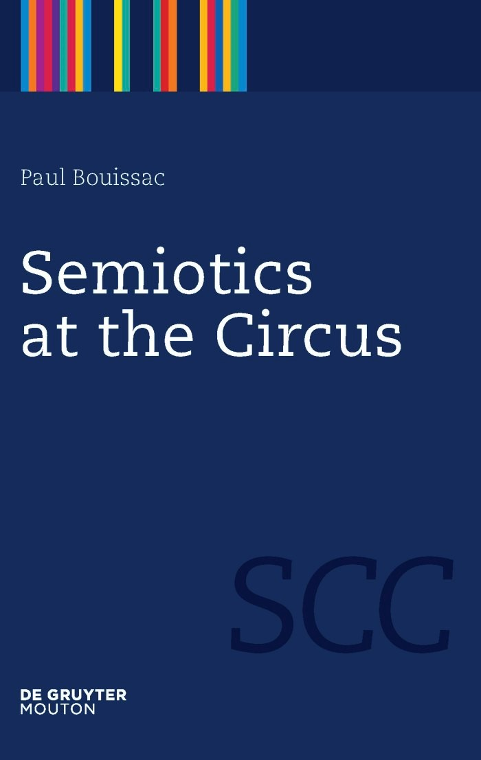 Semiotics at the Circus | Bouissac, 2010 | Buch (Cover)