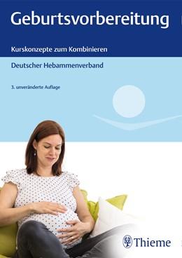 Abbildung von Geburtsvorbereitung | 3. Auflage | 2019 | Kurskonzepte zum Kombinieren