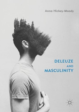 Abbildung von Hickey-Moody | Deleuze and Masculinity | 1. Auflage | 2019 | beck-shop.de