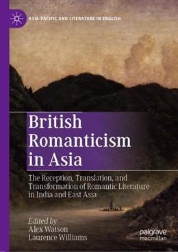 Abbildung von Watson / Williams   British Romanticism in Asia   1. Auflage   2019   beck-shop.de