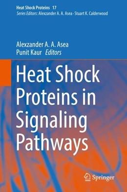 Abbildung von Asea / Kaur | Heat Shock Proteins in Signaling Pathways | 1st ed. 2019 | 2019