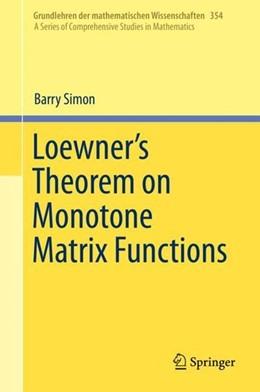 Abbildung von Simon | Loewner's Theorem on Monotone Matrix Functions | 1st ed. 2019 | 2019