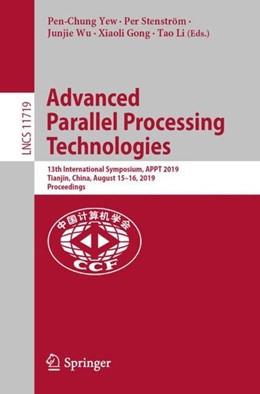 Abbildung von Yew / Stenström / Wu / Gong / Li | Advanced Parallel Processing Technologies | 1st ed. 2019 | 2019 | 13th International Symposium, ...