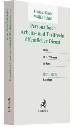 Abbildung von Conze / Karb / Wölk / Reidel | Personalbuch Arbeits- und Tarifrecht öffentlicher Dienst | 6. Auflage | 2020 | TVöD, TV-L, TV-Hessen, TV-Ärzt...