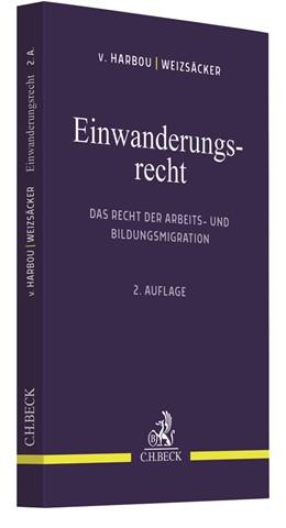Abbildung von v. Harbou / Weizsäcker | Einwanderungsrecht | 2. Auflage | 2020 | Das Recht der Arbeits- und Bil...