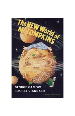 Abbildung von Gamow / Stannard   The New World of Mr Tompkins   2001   George Gamow's Classic Mr Tomp...