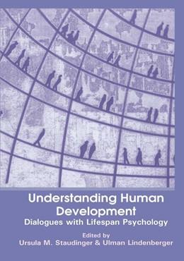 Abbildung von Staudinger / Lindenberger | Understanding Human Development | 2003 | Dialogues with Lifespan Psycho...