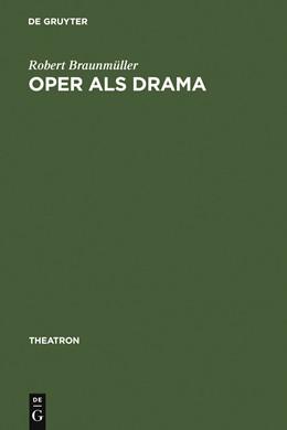 Abbildung von Braunmüller | Oper als Drama | 2002 | Das >realistische Musiktheater... | 37