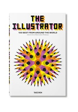 Abbildung von Heller / Wiedemann | The Illustrator. 100 Best from around the World | 1. Auflage | 2019 | beck-shop.de