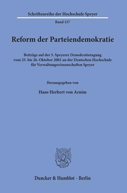 Abbildung von Arnim | Reform der Parteiendemokratie. | 2003 | Beiträge auf der 5. Speyerer D... | 157