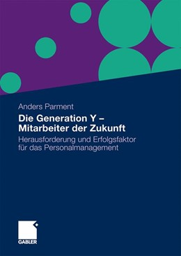 Abbildung von Parment | Die Generation Y - Mitarbeiter der Zukunft | 1. Auflage 2009 | 2009 | Herausforderung und Erfolgsfak...