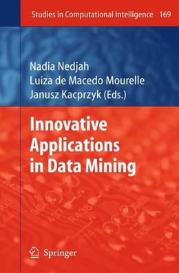 Abbildung von Nedjah / Mourelle / Kacprzyk | Innovative Applications in Data Mining | 2009 | 169