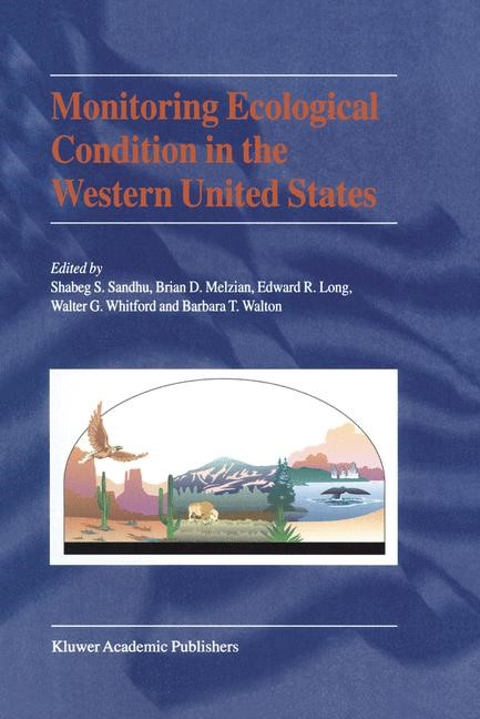 Abbildung von Sandhu / Melzian / Long / Whitford / Walton | Monitoring Ecological Condition in the Western United States | <em>Reprinted from ENVIRONMENTAL MONITORING AND ASSESSMENT, 64:1 </em> | 2000