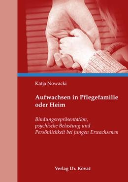 Abbildung von Nowacki   Aufwachsen in Pflegefamilie oder Heim   2007   Bindungsrepräsentation, psychi...   48