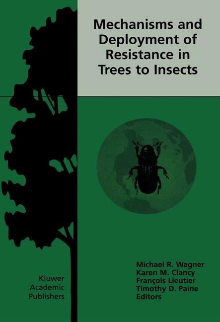 Abbildung von Wagner / Clancy / Lieutier / Paine | Mechanisms and Deployment of Resistance in Trees to Insects | 2002