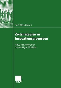 Abbildung von Weis | Zeitstrategien in Innovationsprozessen | 1. Auflage | 2007 | beck-shop.de