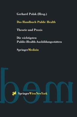 Abbildung von Polak   Das Handbuch Public Health   1. Auflage   1999   beck-shop.de