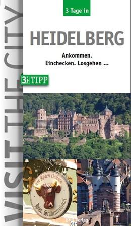 Abbildung von Hintzen-Bohlen   3 Tage in Heidelberg   Neuauflage   2019   Der Städteguide für Kurz- und ...