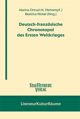 Abbildung von Hertrampf / Nickel | Deutsch-fanzösische Chronotopoi des Ersten Weltkrieges | 2019