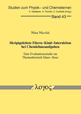 Abbildung von Nicolai | Skriptgeleitete Eltern-Kind-Interaktion bei Chemiehausaufgaben - Eine Evaluationsstudie im Themenbereich Säure-Base | 2005