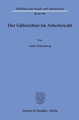 Abbildung von Sonnenberg   Der Güterichter im Arbeitsrecht   1. Auflage   2019   beck-shop.de