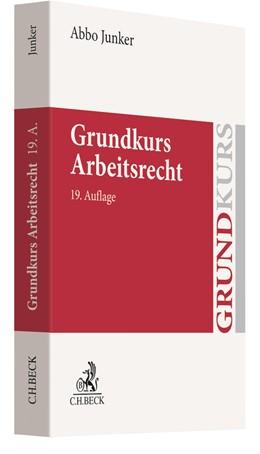 Abbildung von Junker | Grundkurs Arbeitsrecht | 19. Auflage | 2020