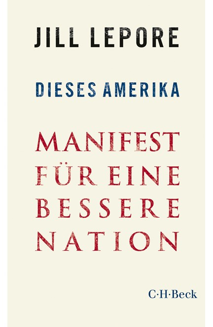 Cover: Jill Lepore, Dieses Amerika
