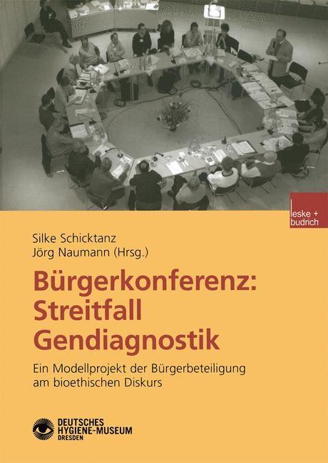 Abbildung von Schicktanz / Naumann | Bürgerkonferenz: Streitfall Gendiagnostik | 2003