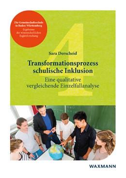 Abbildung von Derscheid | Transformationsprozess schulische Inklusion | 2019 | Eine qualitative vergleichende...