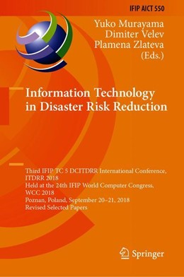 Abbildung von Murayama / Velev / Zlateva | Information Technology in Disaster Risk Reduction | 1st ed. 2019 | 2019 | Third IFIP TC 5 DCITDRR Intern... | 550
