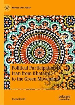 Abbildung von Rivetti | Political Participation in Iran from Khatami to the Green Movement | 1st ed. 2020 | 2020