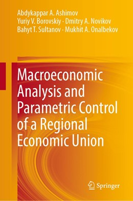 Abbildung von Ashimov / Borovskiy / Novikov | Macroeconomic Analysis and Parametric Control of a Regional Economic Union | 1st ed. 2020 | 2020