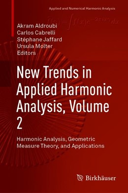 Abbildung von Aldroubi / Cabrelli / Jaffard / Molter   New Trends in Applied Harmonic Analysis, Volume 2   1st ed. 2019   2020   Harmonic Analysis, Geometric M...