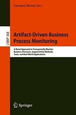 Abbildung von Meroni | Artifact-Driven Business Process Monitoring | 1st ed. 2019 | 2019 | A Novel Approach to Transparen... | 368