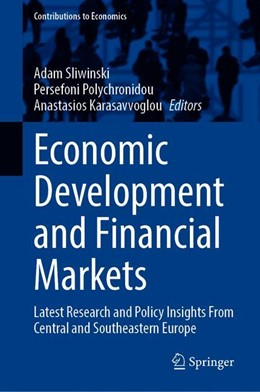 Abbildung von Sliwinski / Polychronidou / Karasavvoglou | Economic Development and Financial Markets | 1st ed. 2020 | 2020 | Latest Research and Policy Ins...