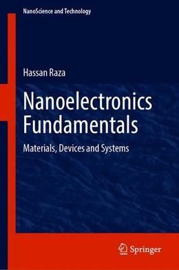 Abbildung von Raza | Nanoelectronics Fundamentals | 1st ed. 2019 | 2019 | Materials, Devices and Systems